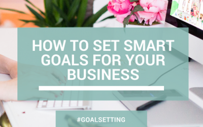 How to Set Smart Goals for Your Business