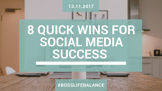 8 Quick Wins for Social Media Success