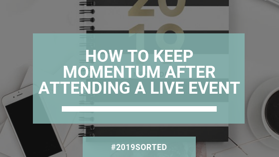 How to Keep Momentum After Attending a Live Event