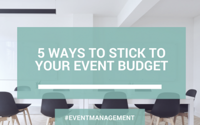 5 Ways To Stick To Your Event Budget