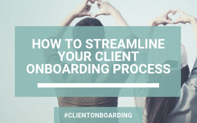 How to Streamline Your Client Onboarding Process
