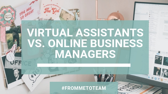 Virtual assistants and online business managers - what's the difference?