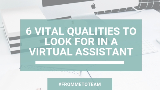 Blog post header: 6 vital qualities to look for in a virtual assistant