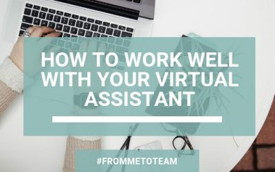 How To Work Well With Your Virtual Assistant