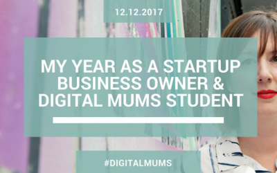My Year as a Startup Business Owner & Digital Mums Student