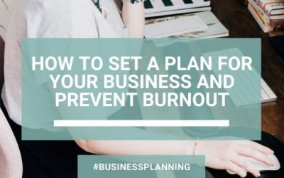 How to Set a Plan for Your Business and Prevent Burnout